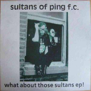 Cover - Sultans Of Ping: What About Those Sultans EP!