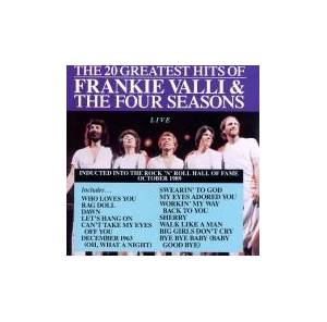 Cover - Frankie Valli & The Four Seasons: 20 Greatest Hits Of Frankie Valli And The Four Seasons - Live, The