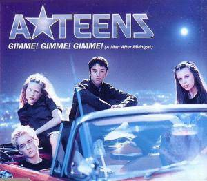 Cover - A*Teens: Gimme! Gimme! Gimme! (A Man After Midnight)