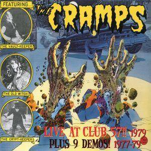 The Cramps: Live At Club 57!! 1979 Plus 9 Demos! 1977-79 - Cover