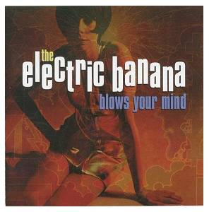 Cover - Pretty Things, The: Electric Banana Blows Your Mind, The