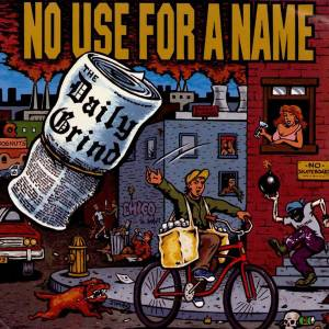 Cover - No Use For A Name: Daily Grind, The