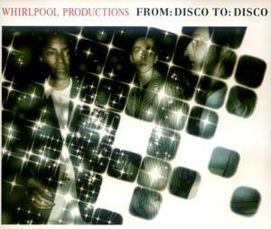 Whirlpool Productions: From: Disco To: Disco - Cover