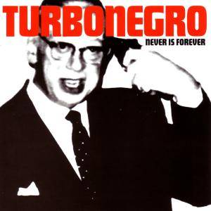 Cover - Turbonegro: Never Is Forever