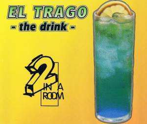Cover - 2 In A Room: El Trago (The Drink)