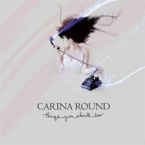 Carina Round: Things You Should Know - Cover