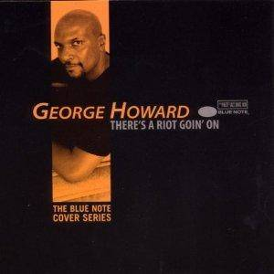 Cover - George Howard: There's A Riot Goin' On
