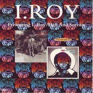 Cover - I-Roy: Presenting I.Roy & Hell And Sorrow