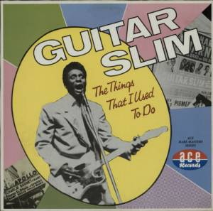 Cover - Guitar Slim: Things That I Used To Do, The