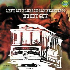 Cover - Buddy Guy: Left My Blues In San Francisco