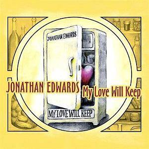 Cover - Jonathan Edwards: My Love Will Keep