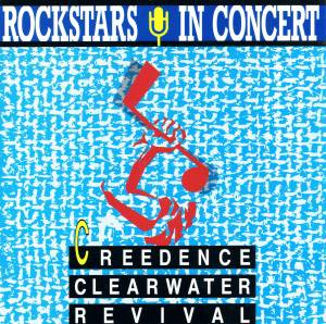 Cover - Creedence Clearwater Revival: Rockstars In Concert