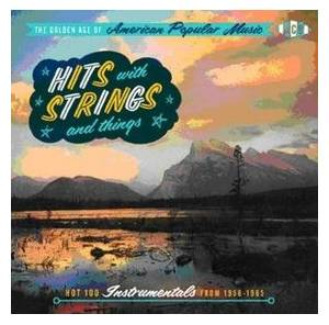 Cover - Sounds Orchestral, The: Golden Age Of American Popular Music: Hits With Strings And Things, The