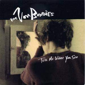 Cover - Von Bondies, The: Tell Me What You See