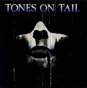 Cover - Tones On Tail: Tones On Tail