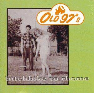 Cover - Old 97's: Hitchhike To Rhome