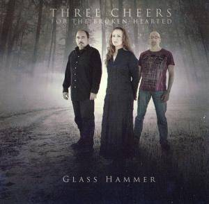 Cover - Glass Hammer: Three Cheers For The Broken Hearted