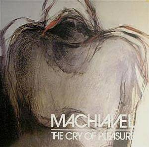 Cover - Machiavel: Cry Of Pleasure, The