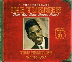 Cover - Elmore James & His Broomdusters: Legendary Ike Turner - That Kat Sure Could Play!: The Singles 1951 To 1957, The