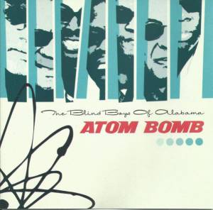Cover - Blind Boys Of Alabama, The: Atom Bomb