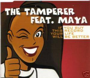 Cover - Tamperer Feat. Maya, The: If You Buy This Record Your Life Will Be Better