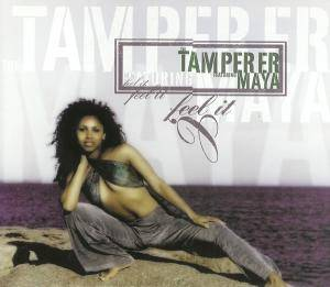 Cover - Tamperer Feat. Maya, The: Feel It