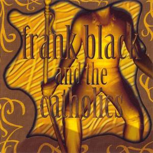 Cover - Frank Black & The Catholics: Frank Black And The Catholics