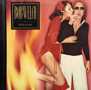 Cover - Bob Welch: French Kiss