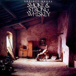 Christy Moore: Smoke & Strong Whiskey - Cover
