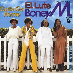 Boney M.: El Lute / Gotta Go Home - Cover