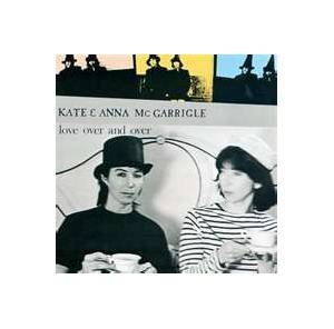 Kate & Anna McGarrigle: Love Over And Over - Cover