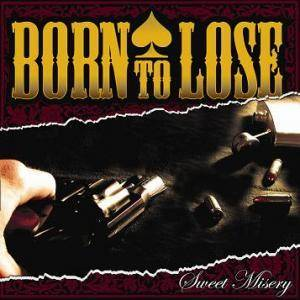 Born To Lose: Sweet Misery (Promo-CD) - Bild 1