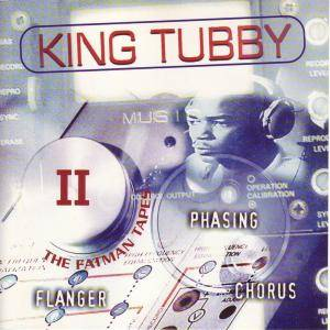King Tubby: Fatman Tapes II, The - Cover