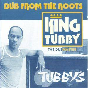 King Tubby: Dub From The Roots - Cover