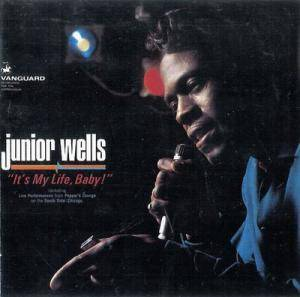 Cover - Junior Wells: It's My Life, Baby!