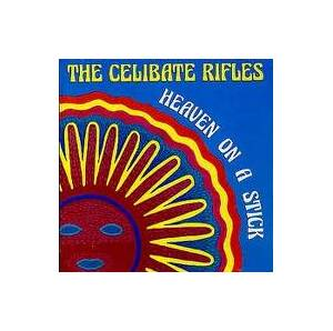 Cover - Celibate Rifles: Heaven On A Stick