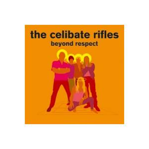 Cover - Celibate Rifles: Beyond Respect