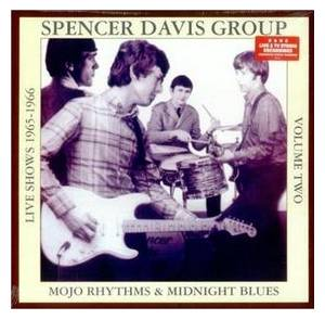 Cover - Spencer Davis Group, The: Mojo Rhythms & Midnight Blues Volume Two - Live Shows 1965 - 1966