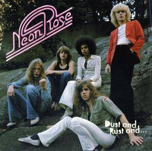 Cover - Neon Rose: Dust And Rust And ...