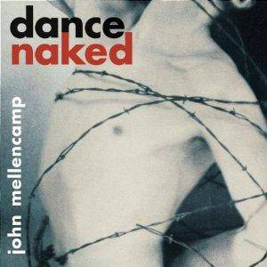 Cover - John Mellencamp: Dance Naked