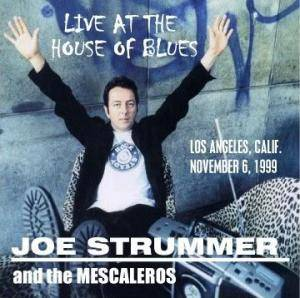 Cover - Joe Strummer & The Mescaleros: Live At The House Of Blues 1999
