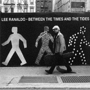 Cover - Lee Ranaldo: Between The Times And The Tides