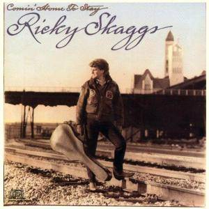Cover - Ricky Skaggs: Comin' Home To Stay