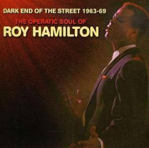 Cover - Roy Hamilton: Dark End Of The Street 1963-69: The Operatic Soul Of Roy Hamilton
