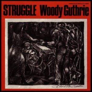 Cover - Woody Guthrie: Struggle