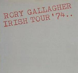 Rory Gallagher: Irish Tour '74.. - Cover