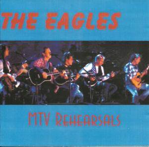 Cover - Eagles: MTV Unplugged Rehearsals
