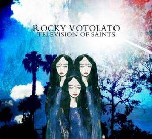 Rocky Votolato: Television Of Saints - Cover