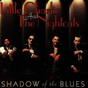 Little Charlie And The Nightcats: Shadow of the Blues - Cover