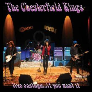 The Chesterfield Kings: Live Onstage...If You Want It - Cover